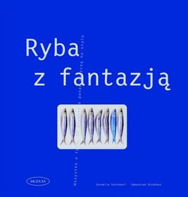 rp_Ryba-z-fantazja_Sebastian-Dickaut-Cornelia-Schinharlimages_product3978-83-7495-485-3.jpg